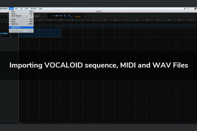 Importing VOCALOID sequence, MIDI and WAV Files