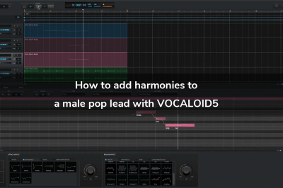 How to add harmonies to a male pop lead with VOCALOID5
