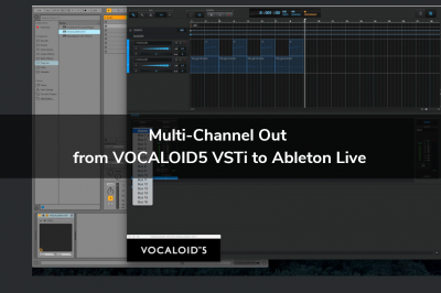 Multi-Channel Out from VOCALOID5 VSTi to Ableton Live
