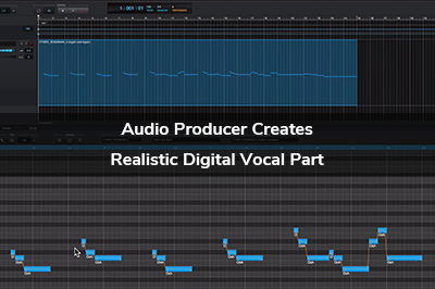 Audio Producer Creates Realistic Digital Vocal Part