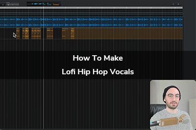 How to make Lofi Hip Hop Vocals